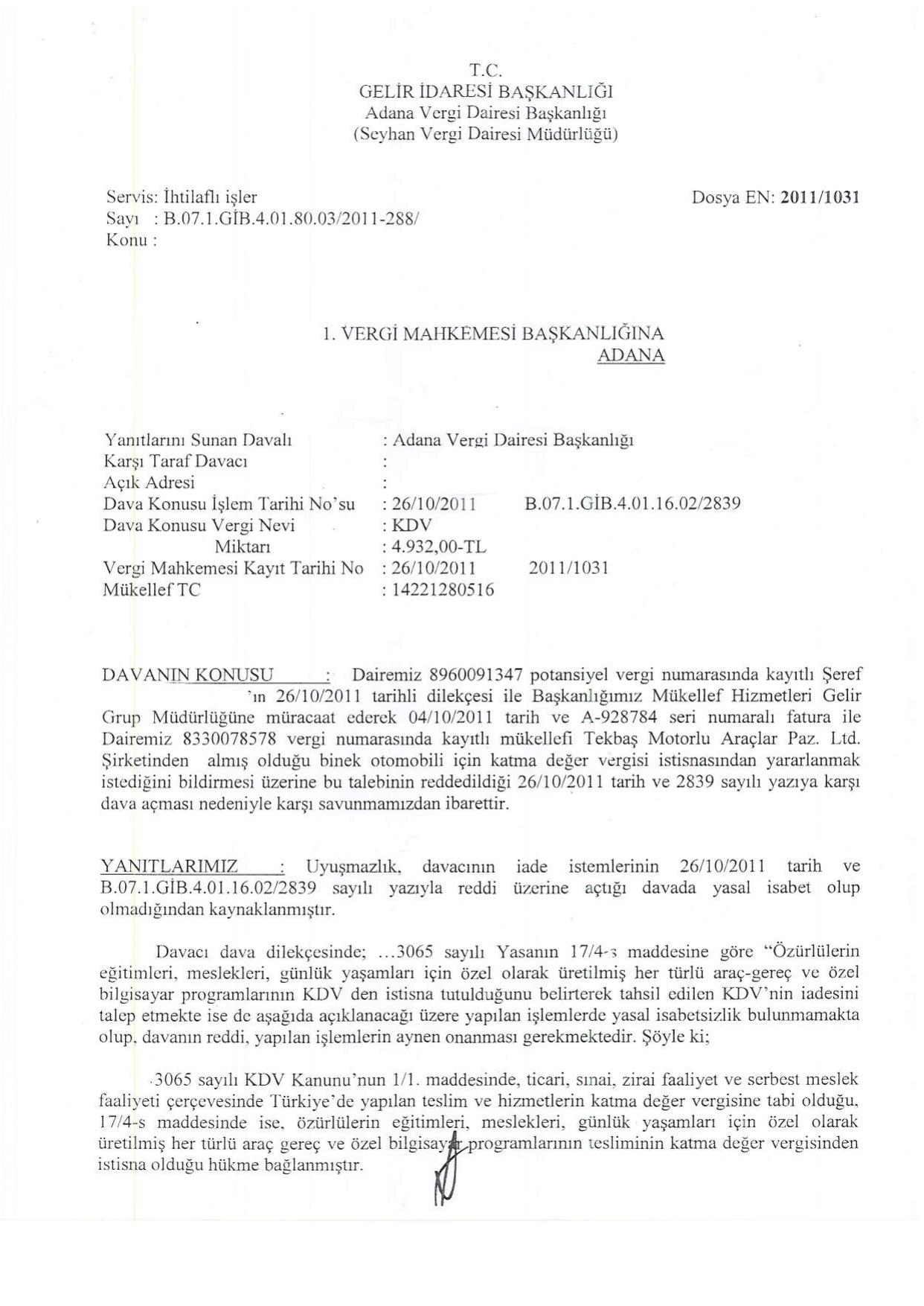 adana vergi dairesi savunmasi 1 - Sakat statüsünde alınan araç için ödenen KDV'nin geri alınması işlemleri ve süreç