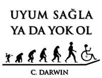 Madem Evrim, e o zaman uyum sa�la ya da yok ol!
